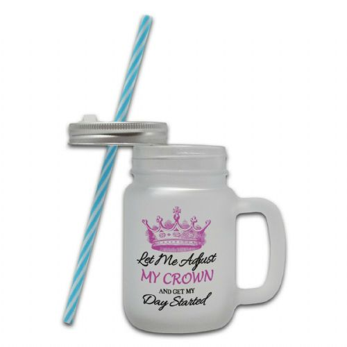 Let Me Adjust My Crown... Mason Jar Mug